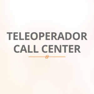 Teleoperador Call Center